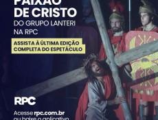 #Fiqueemcasa e assista pela web a Paixão de Cristo do Grupo Lanteri