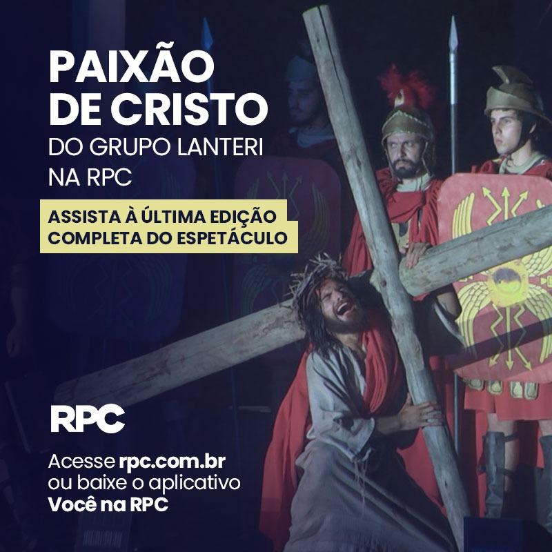 RPC apresenta a gravação de 2019 da Paixão de Cristo do Grupo Lanteri